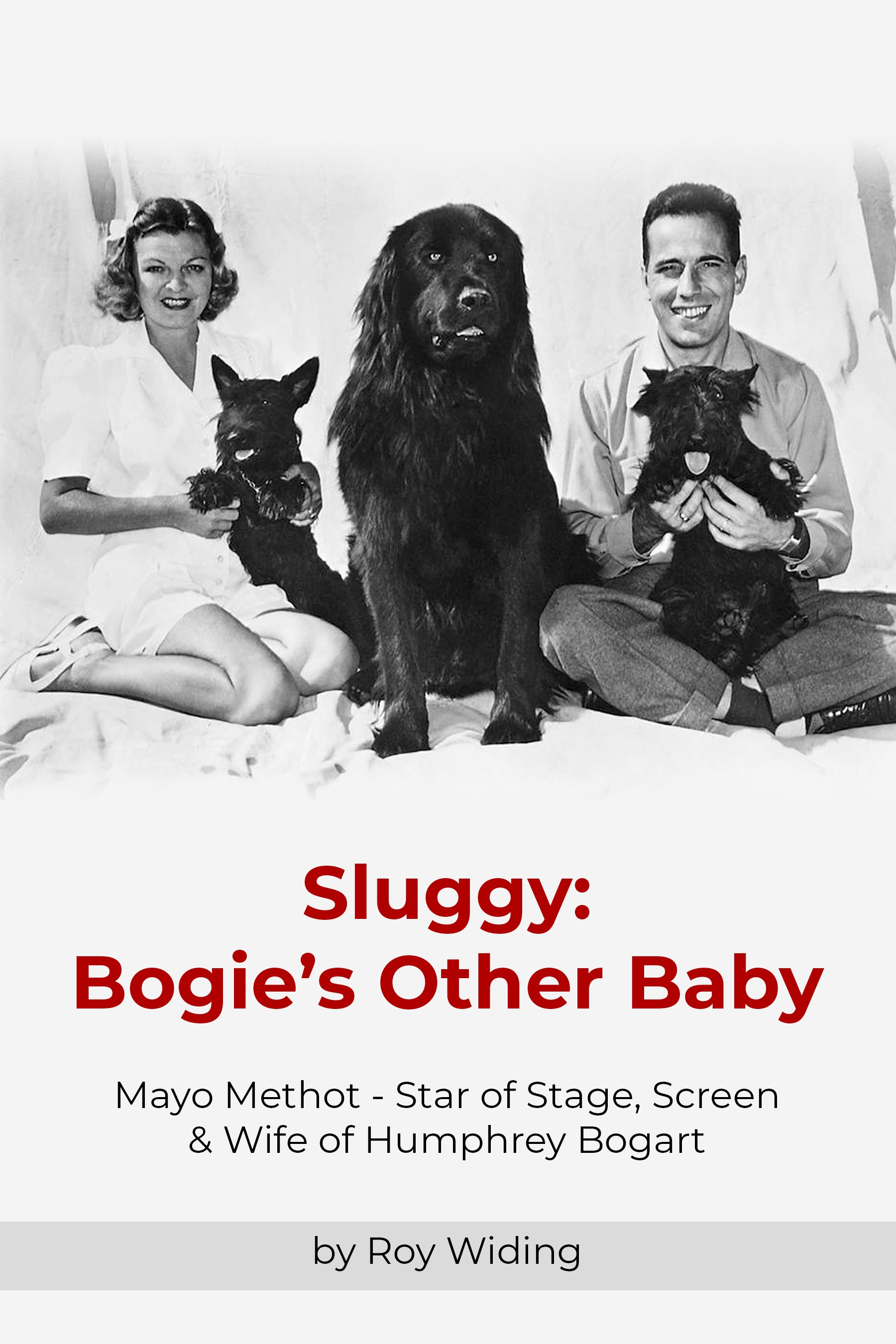 Sluggy, Bogie's Other Baby, Humphrey Bogart, Mayo Methot, Hollywood