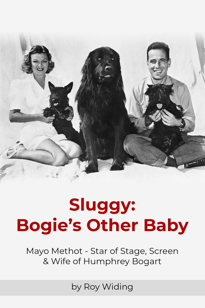 Sluggy, Bogie's Other Baby, Humphrey Bogart, Mayo Methot, Hollywood