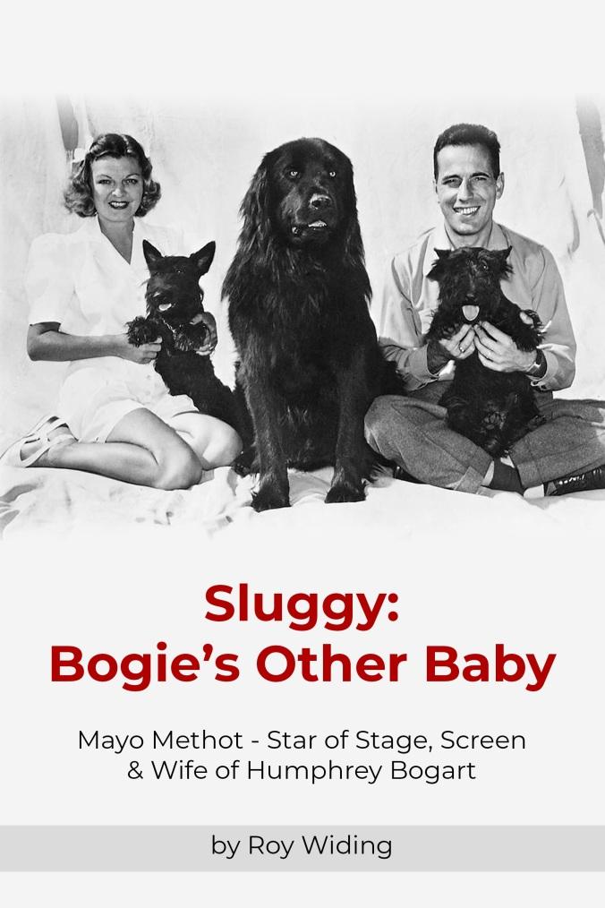 Humphrey Bogart, Mayo Methot, Sluggy, Bogie's Other Baby